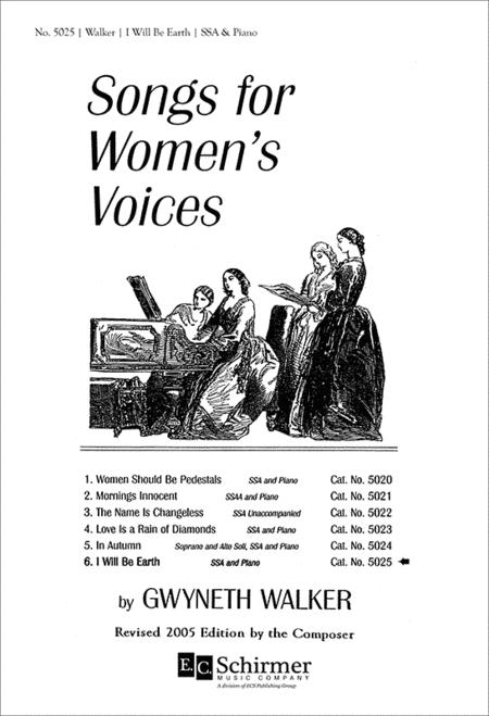 Songs for Women's Voices: No. 6. I Will Be Earth (SSA Choral Score)