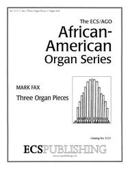 Three Organ Pieces (ECS/AGO African-American Organ Series)