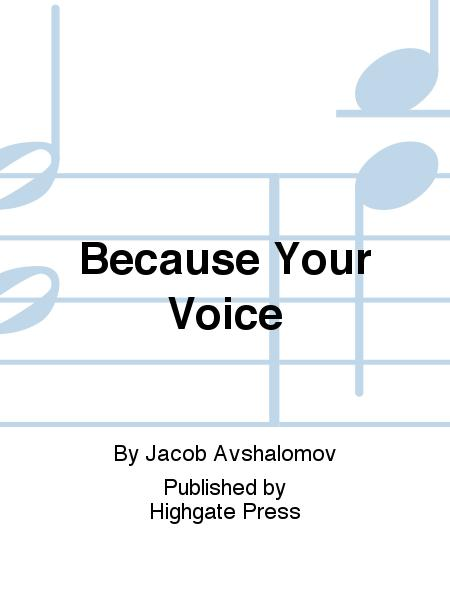 Because Your Voice