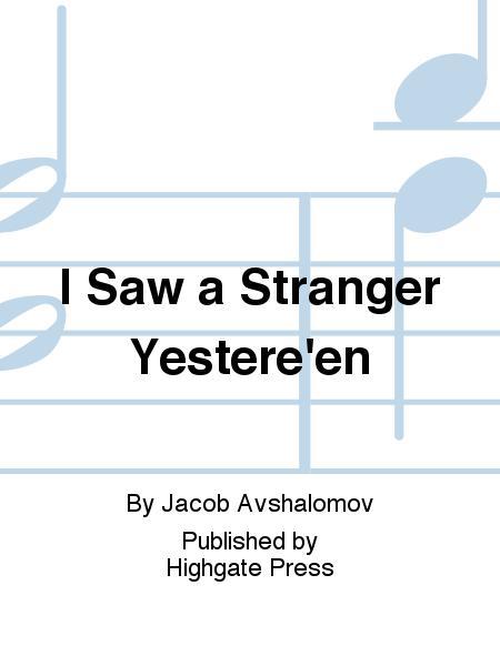 I Saw a Stranger Yestere'en