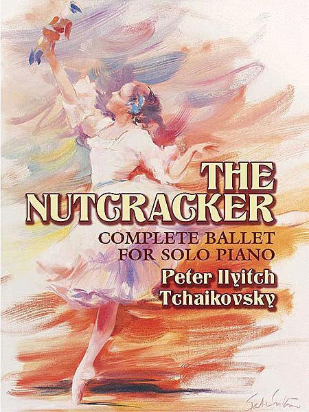 The Nutcracker: Complete Ballet for Solo Piano