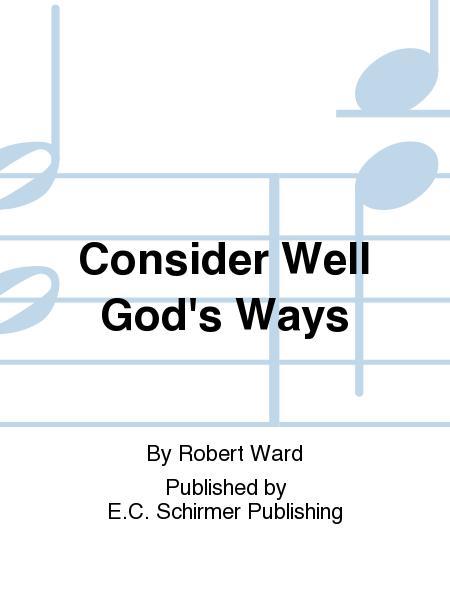 Consider Well God's Ways