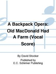 A Backpack Opera: Old MacDonald Had A Farm (Vocal Score)