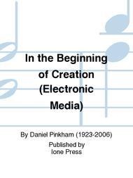 In the Beginning of Creation (Electronic Media)