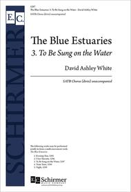 The Blue Estuaries: 3. To Be Sung on the Water
