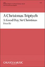 A Christmas Triptych: 3. Good Day, Sir Christmas