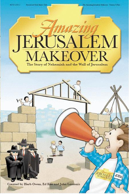 The Amazing Jerusalem Makeover (Choral Book)