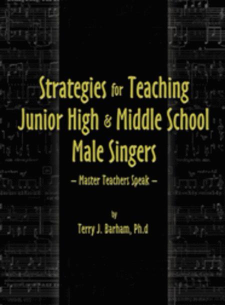 Strategies for Teaching Junior High & Middle School Male Singers