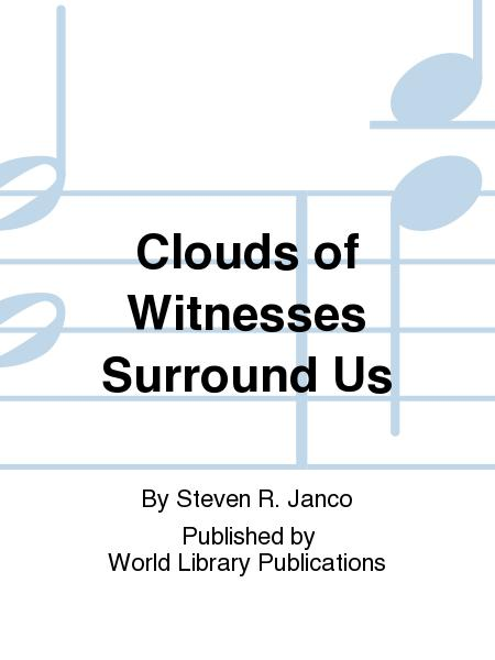 Clouds of Witnesses Surround Us