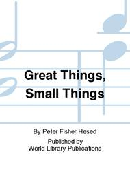 Great Things, Small Things