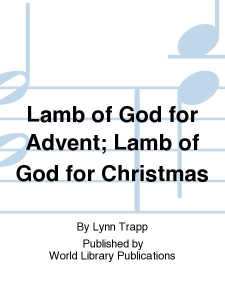 Lamb of God for Advent; Lamb of God for Christmas