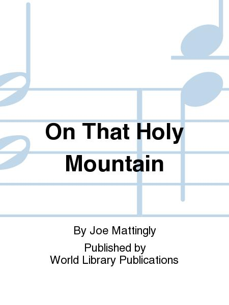 On That Holy Mountain