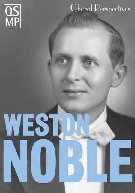 Choral Perspectives: Weston Noble
