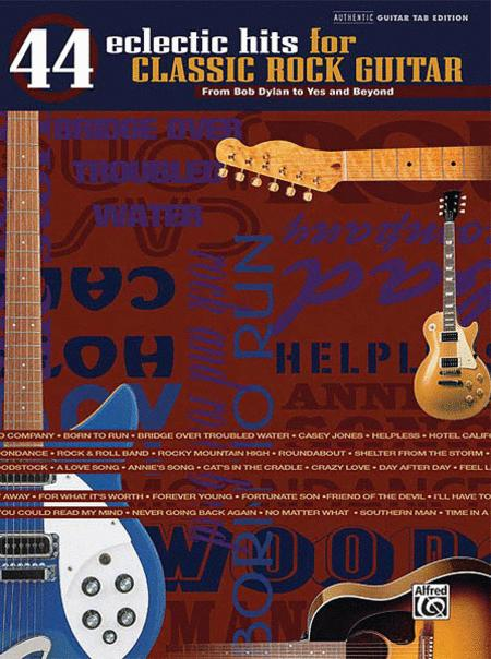 44 Eclectic Hits for Classic Rock Guitar