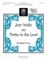 Jazz Waltz on Praise to the Lord - Handbell Score