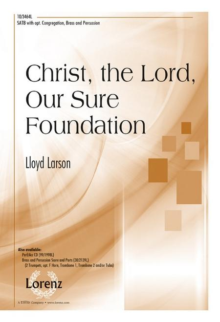 Christ, the Lord, Our Sure Foundation