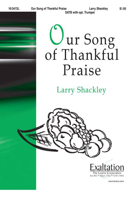 Our Song of Thankful Praise