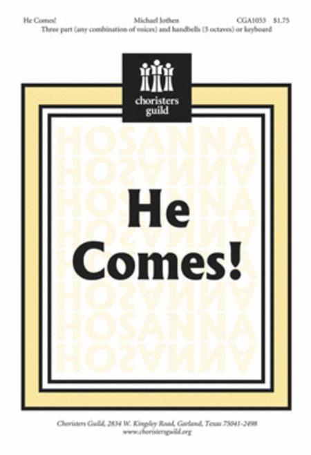 He Comes!