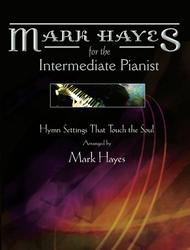 Mark Hayes: Hymns for the Intermediate Pianist