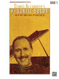 Dennis Alexander's Favorite Solos, Book 1