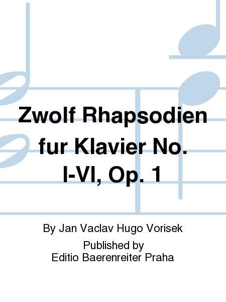 Zwolf Rhapsodien fur Klavier No. I-VI, Op. 1