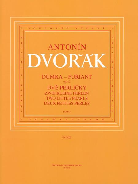 Dumka - Furiant, op. 12 / zwei kleine Perlen (B 156)