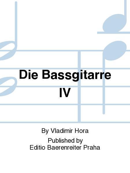 Die Bassgitarre IV