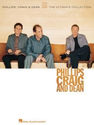 Phillips, Craig & Dean - The Ultimate Collection