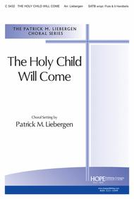 The Holy Child Will Come