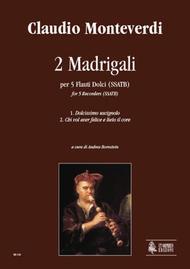 2 Madrigals (Dolcissimo uscignolo, Chi vol aver felice e lieto il core)