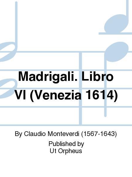Madrigali. Libro VI (Venezia 1614)