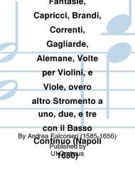 Il primo libro di Canzone, Sinfonie, Fantasie, Capricci, Brandi, Correnti, Gagliarde, Alemane, Volte per Violini, e Viole, overo altro Stromento a uno, due, e tre con il Basso Continuo (Napoli 1650)