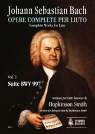 Complete Works for Lute. Vol. 3: Suite BWV 997. Baroque Lute version