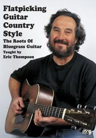 Flatpicking Guitar Country Style Roots of Bluegrass