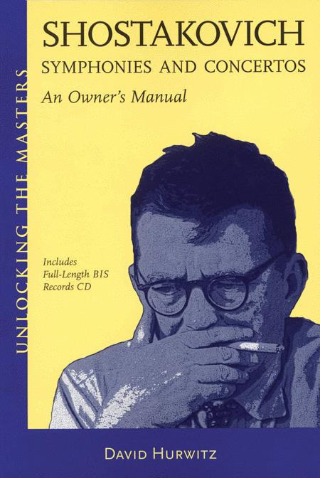 Shostakovich Symphonies and Concertos - An Owner's Manual