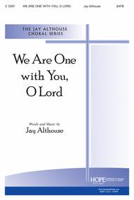We Are One With You, O Lord