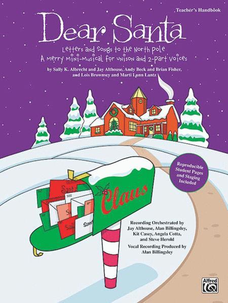 Dear Santa: Letters and Songs to the North Pole - Teacher's Handbook