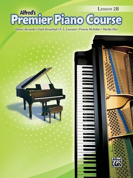Alfred's Premier Piano Course: Lesson Book 2B