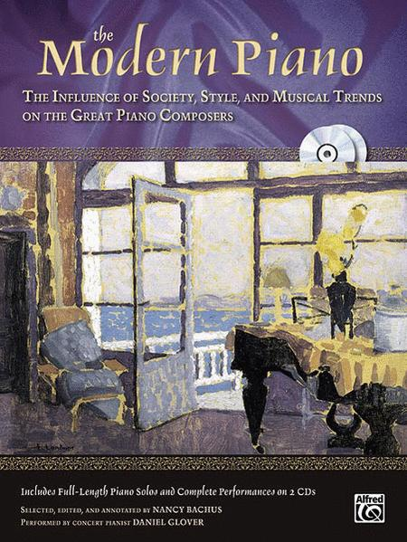 The Modern Piano: The Influence of Society, Style, and Musical trends on the Great Piano Composers
