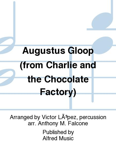 Augustus Gloop (from Charlie and the Chocolate Factory)