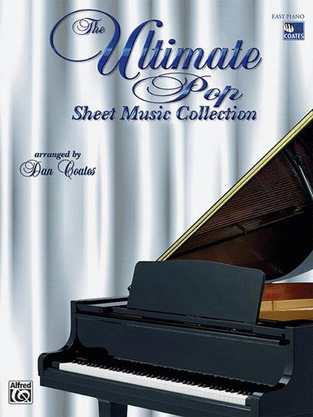 Ultimate Pop Sheet Music Collection