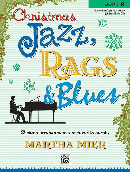 Christmas Jazz, Rags & Blues - Book 3