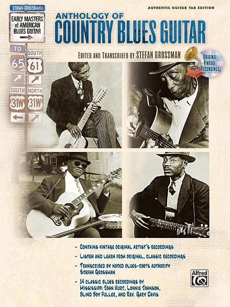 Stefan Grossman's Early Masters of American Blues Guitar: The Anthology of Country Blues Guitar
