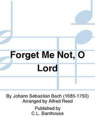 Forget Me Not, O Lord