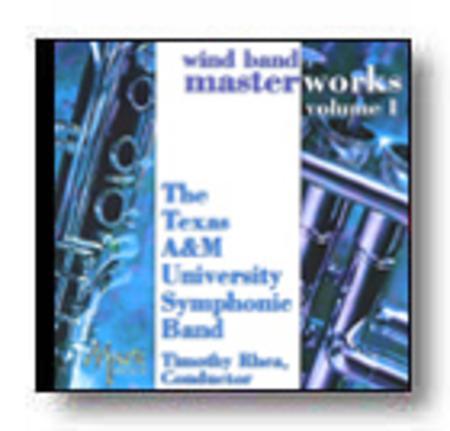 Wind Band Masterworks, Volume 1