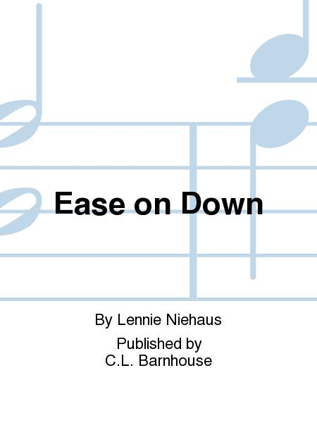 Ease on Down
