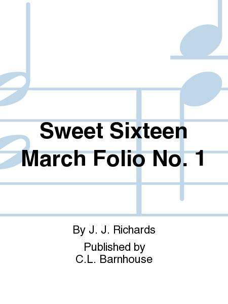 Sweet Sixteen March Folio No. 1