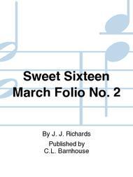 Sweet Sixteen March Folio No. 2