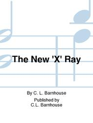 The New 'X' Ray