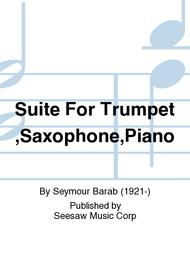 Suite For Trumpet,Saxophone,Piano